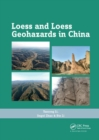 Image for Loess and loess geohazards in China