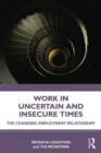 Image for Work in challenging and uncertain times  : the changing employment relationship