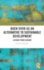 Image for Buen Vivir as an alternative to sustainable development  : lessons from Ecuador