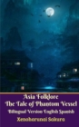 Image for Asia Folklore The Tale of Phantom Vessel Bilingual Version English Spanish