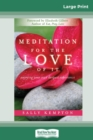 Image for Meditation for the Love of It : Enjoying Your Own Deepest Experience (16pt Large Print Edition)