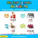 Image for My First Kannada Alphabets Picture Book with English Translations : Bilingual Early Learning & Easy Teaching Kannada Books for Kids