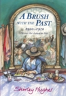 Image for A brush with the past  : 1900-1950, the years that changed out lives