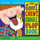 Image for The gooey, chewy, rumble, plop book
