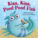 Image for Kiss, kiss, Pout, Pout Fish