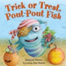 Image for Trick or treat pout-pout fish