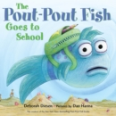 Image for The pout-pout fish goes to school