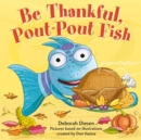 Image for Be thankful, Pout-Pout Fish