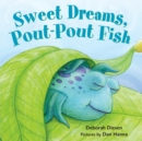 Image for Sweet dreams, Pout-Pout Fish
