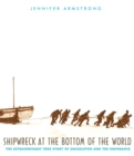 Image for Shipwreck at the Bottom of the World : The Extraordinary True Story of Shackleton and the Endurance