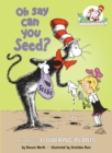 Image for Oh Say Can You Seed? : All about Flowering Plants