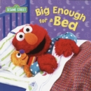 Image for Big Enough for a Bed (Sesame Street)