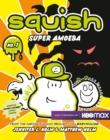 Image for Squish, super amoeba