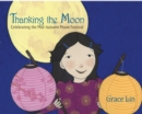 Image for Thanking the Moon: Celebrating the Mid-Autumn Moon Festival