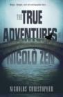 Image for The true adventures of Nicolo Zen  : a novel