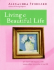 Image for Living a Beautiful Life : 500 Ways to Add Elegance, Order, Beauty and Joy to Your Life