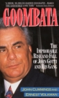 Image for Goombata  : the improbable rise and fall of John Gotti and his gang