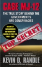 Image for Case MJ-12 : The True Story Behind the Government's UFO Conspiracies