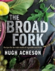 Image for The broad fork  : recipes for the wide world of vegetables