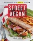 Image for Street vegan  : delicious dispatches from the Cinnamon Snail food truck