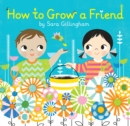 Image for How to grow a friend