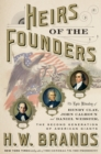 Image for Heirs of the founders  : the epic rivalry of Henry Clay, John Calhoun, and Daniel Webster, the second generation of American giants