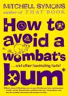 Image for How to avoid a wombat's bum  : and other fascinating facts!
