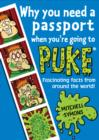 Image for Why you need a passport when you're going to puke  : fascinating facts from around the world!