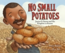 Image for No small potatoes  : Junius G. Groves and his kingdom in Kansas