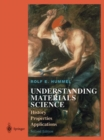 Image for Understanding Materials Science : History, Properties, Applications, Second Edition