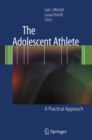Image for The adolescent athlete: a practical approach