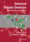 Image for Advanced organic chemistryPart B,: Reactions and synthesis
