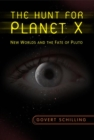 Image for The hunt for planet X  : new worlds and the fate of Pluto