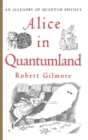 Image for Alice in Quantumland : An Allegory of Quantum Physics