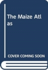 Image for The Maize Atlas