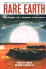 Image for Rare earth  : why complex life is uncommon in the universe