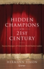 Image for Hidden champions of the twenty-first century  : the success strategies of unknown world market leaders