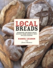 Image for Local breads  : sourdough and whole-grain recipes from Europe's best artisan bakers