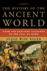 Image for The history of the ancient world  : from the earliest accounts to the fall of Rome