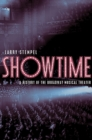 Image for Showtime  : a history of the Broadway musical theater