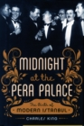 Image for Midnight at the Pera Palace  : the birth of modern Istanbul
