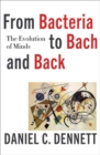 Image for From Bacteria to Bach and Back - The Evolution of Minds