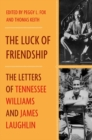 Image for The luck of friendship  : the letters of Tennessee Williams and James Laughlin