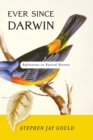 Image for Ever Since Darwin : Reflections in Natural History