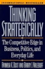 Image for Thinking strategically  : the competitive edge in business, politics, and everyday life