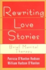 Image for Rewriting love stories  : brief marital therapy