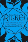 Image for Rilke on Love and Other Difficulties : Translations and Considerations