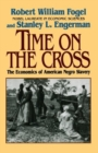 Image for Time on the cross  : the economics of American Negro slavery