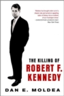 Image for The Killing of Robert F. Kennedy : An Investigation of Motive, Means, and Opportunity