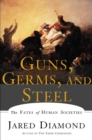 Image for Guns, germs and steel  : the fates of human societies